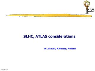 SLHC, ATLAS considerations
