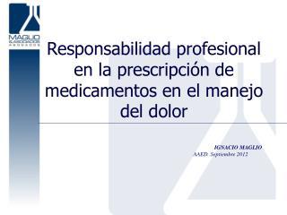 Responsabilidad profesional en la prescripción de  medicamentos en el manejo del dolor
