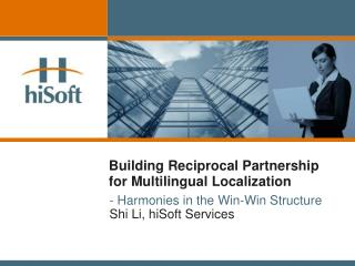 Building Reciprocal Partnership for Multilingual Localization