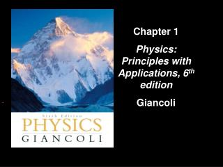 Chapter 1 Physics: Principles with Applications, 6 th  edition Giancoli