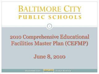 2010 Comprehensive  Educational Facilities Master Plan (CEFMP) June 8 ,  2010