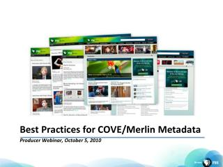 Best Practices for COVE/Merlin Metadata Producer Webinar, October 5, 2010