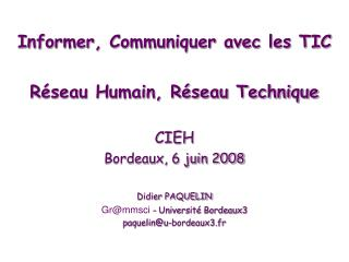 Informer, Communiquer avec les TIC Réseau Humain, Réseau Technique CIEH Bordeaux, 6 juin 2008