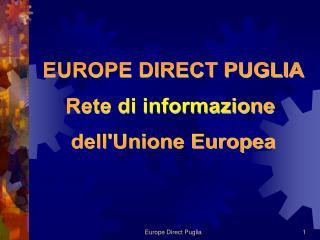 EUROPE DIRECT PUGLIA Rete di informazione  dell'Unione Europea