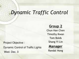 Dynamic Traffic Control