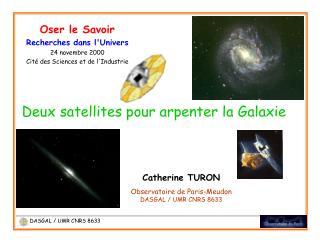 Catherine TURON Observatoire de Paris-Meudon  DASGAL / UMR CNRS 8633