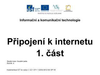Informační a komunikační technologie Připojení k internetu 1. část