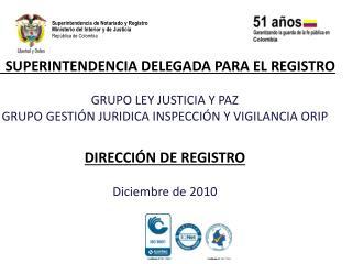 SUPERINTENDENCIA DELEGADA PARA EL REGISTRO GRUPO LEY JUSTICIA Y PAZ