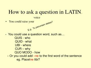 How to ask a question in LATIN .