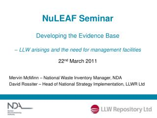 NuLEAF Seminar Developing the Evidence Base  – LLW arisings and the need for management facilities