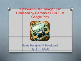 """Halloween Car Garage Fun"" Released by GameiMax for FREE"