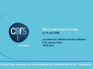 Réunion des Directeurs d'Unités Le 14 avril 2009 Les salons de la Maison des Arts et Métiers