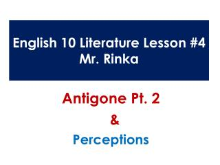 English 10 Literature Lesson #4 Mr.  Rinka