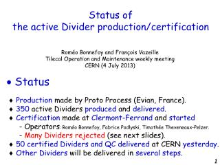Status of the active Divider production/certification