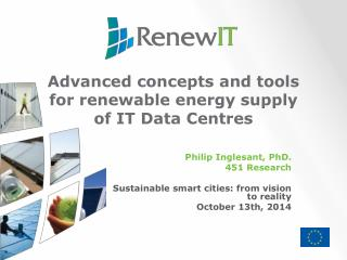 Advanced concepts and tools for renewable energy supply of IT Data Centres