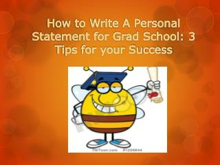 How to Write A Personal Statement for Grad School: 3 Tips fo