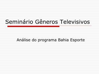 Semin�rio G�neros Televisivos