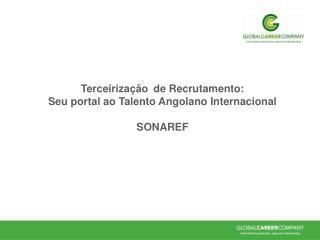 Terceirização  de Recrutamento: Seu portal ao Talento Angolano Internacional SONAREF