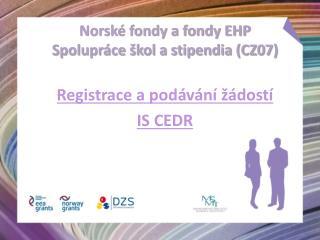 Norské fondy a fondy EHP Spolupráce škol a stipendia (CZ07)