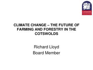 CLIMATE CHANGE – THE FUTURE OF FARMING AND FORESTRY IN THE COTSWOLDS
