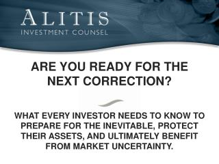 ARE YOU READY FOR THE NEXT CORRECTION?