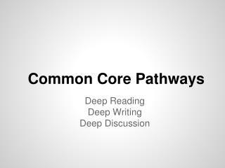 Common Core Pathways