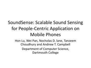 SoundSense : Scalable Sound Sensing for People-Centric Application on Mobile Phones