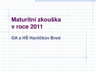 Maturitní zkouška  v roce 2011