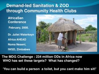 Demand-led Sanitation  ZOD  through Community Health Clubs