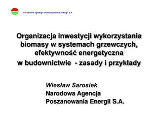 Wiesław Sarosiek Narodowa Agencja  Poszanowania Energii S.A.