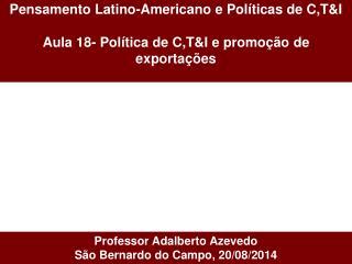 Pensamento Latino-Americano e Pol�ticas de C,T&I