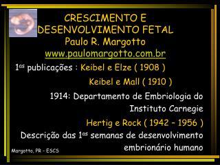 CRESCIMENTO E DESENVOLVIMENTO FETAL Paulo R. Margotto  paulomargotto.br
