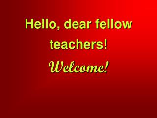 Hello, dear fellow teachers! Welcome!