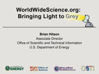 Brian Hitson Associate Director Office of Scientific and Technical Information