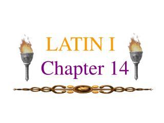 LATIN I Chapter 14