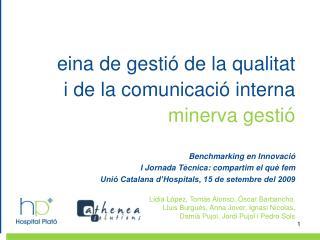 eina de gestió de la qualitat i de la comunicació interna minerva gestió Benchmarking en Innovació