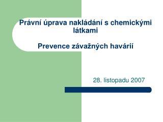 Právní úprava nakládání s chemickými látkami Prevence závažných havárií