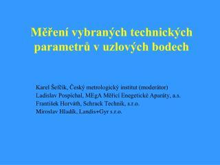 Měření vybraných technických  parametrů v uzlových bodech