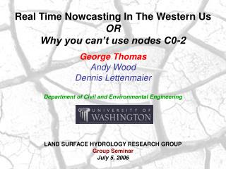 Real Time Nowcasting In The Western Us OR Why you can't use nodes C0-2