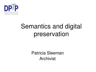 Semantics and digital preservation