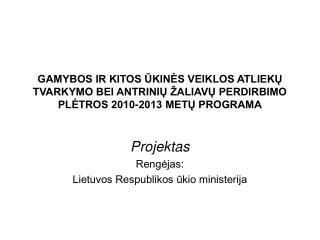 Projektas Rengėjas:  Lietuvos Respublikos ūkio ministerija
