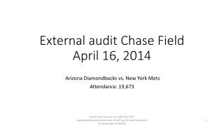 External audit Chase Field  April 16, 2014