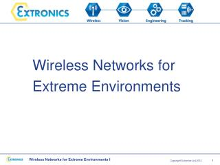 Wireless Networks for Extreme Environments