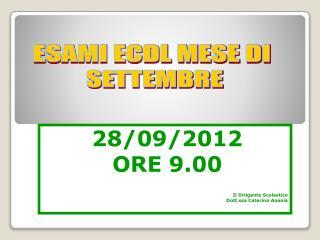 28/09/2012 ORE 9.00 Il Dirigente Scolastico Dott.ssa Caterina Anania