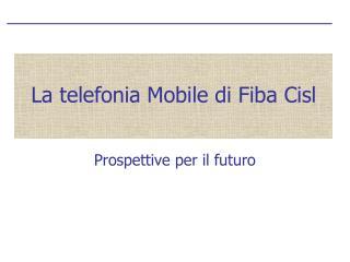 La telefonia Mobile di Fiba Cisl