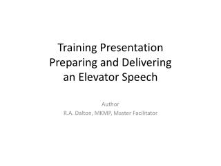 Training Presentation Preparing and Delivering an Elevator Speech