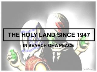 THE HOLY LAND SINCE 1947