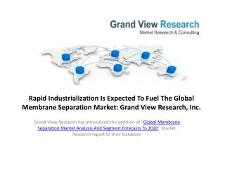 Membrane Separation Market Study To 2020.
