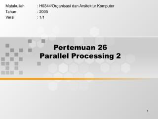 Pertemuan 26 Parallel Processing 2