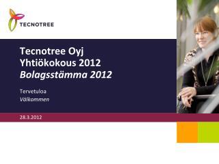 Tecnotree  Oyj Yhtiökokous 2012 Bolagsstämma 2012